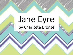 Jane Eyre by Charlotte Bronte Charlotte Bronte Charlotte