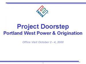 Project Doorstep Portland West Power Origination Office Visit