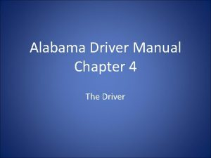 Alabama Driver Manual Chapter 4 The Driver The