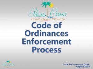 Code of Ordinances Enforcement Process Code Enforcement Dept