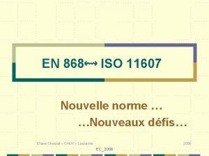 EN 868 ISO 11607 Nouvelle norme Nouveaux dfis