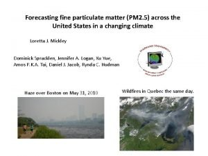 Forecasting fine particulate matter PM 2 5 across