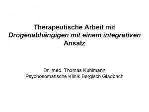Therapeutische Arbeit mit Drogenabhngigen mit einem integrativen Ansatz