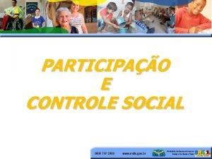 PARTICIPAO E CONTROLE SOCIAL CONTROLE SOCIAL o exerccio
