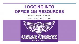 LOGGING INTO OFFICE 365 RESOURCES 9 TH GRADE