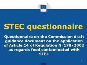 STEC questionnaire Questionnaire on the Commission draft guidance