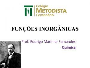 FUNES INORG NICAS Prof Rodrigo Marinho Fernandes Qumica