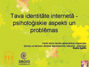 Tava identitte internet psiholoiskie aspekti un problmas Valsts
