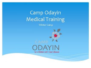 Camp Odayin Medical Training Winter Camp Objectives Roles