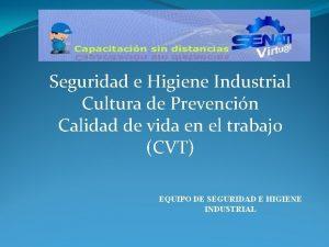 Seguridad e Higiene Industrial Cultura de Prevencin Calidad