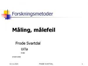 Forskningsmetoder Mling mlefeil Frode Svartdal Ui T H2006