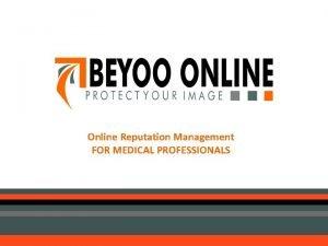 Online Reputation Management FOR MEDICAL PROFESSIONALS BEYOOONLINE COM