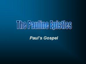 Pauls Gospel Week One Week Two Week Three