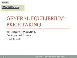 Prerequisites Almost essential General Equilibrium Basics GENERAL EQUILIBRIUM