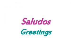 Saludos Greetings Vocabulario Hola Buenos das Buenas tardes