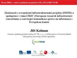 Zkuenosti s evropskmi infrastrukturnmi projekty ESFRI a spoluprce