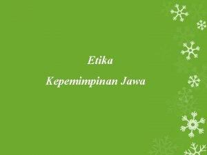 Etika Kepemimpinan Jawa Prinsip hidup orang Jawa sesungguhnya
