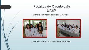 Facultad de Odontologa UAEM UNIDAD DE COMPETENCIA INICIACIN