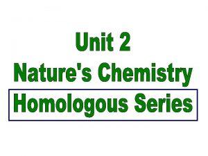 Homologous Series family Each series has a general