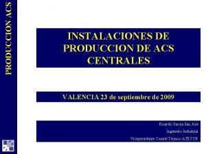 PRODUCCION ACS INSTALACIONES DE PRODUCCION DE ACS CENTRALES