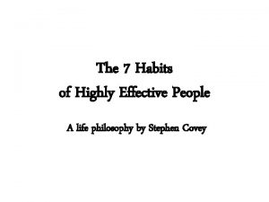 The 7 Habits of Highly Effective People A