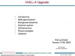 HALLA Upgrade Introduction MAD spectrometer Background simulation Detector