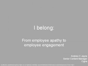 I belong From employee apathy to employee engagement
