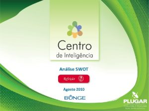 Anlise SWOT Agosto 2010 ANLISE DO AMBIENTE EXTERNO