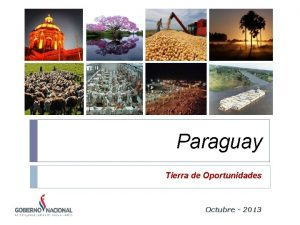 Paraguay Tierra de Oportunidades Octubre 2013 Vision Un