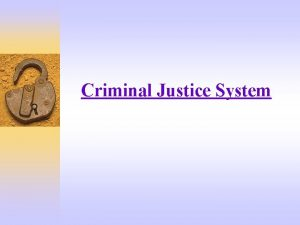 Criminal Justice System What Is The Criminal Justice