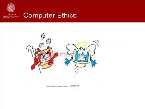 Computer Ethics What is Computer Ethics Deborah G
