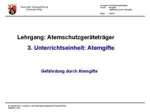 FeuerwehrKreisausbildung RheinlandPfalz Lehrgang Atemschutzgertetrger Thema Atemgifte Gefhrdung durch