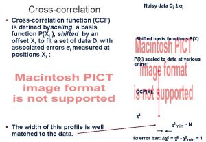 Noisy data Di i Crosscorrelation Crosscorrelation function CCF