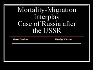 MortalityMigration Interplay Case of Russia after the USSR