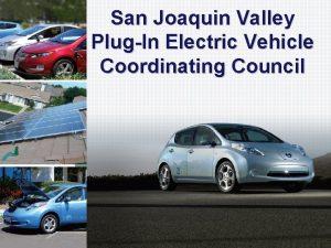 San Joaquin Valley PlugIn Electric Vehicle Coordinating Council