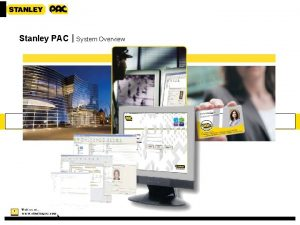 Stanley PAC System Overview 1 Stanley PAC System