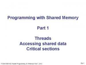 Programming with Shared Memory Part 1 Threads Accessing