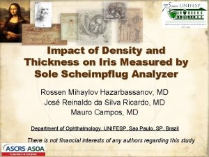 Impact of Density and Thickness on Iris Measured