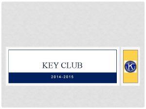 KEY CLUB 2014 2015 PLEDGE I pledge on