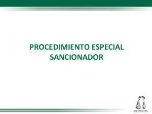 PROCEDIMIENTO ESPECIAL SANCIONADOR PROCEDIMIENTO ESPECIAL SANCIONADOR FLUJOGRAMA INICIO