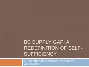 BC SUPPLY GAP A REDEFINITION OF SELFSUFFICIENCY 32