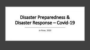 Disaster Preparedness Disaster Response Covid19 Jo Rose 2020
