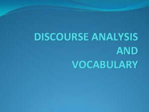 DISCOURSE ANALYSIS AND VOCABULARY Bring a discourse dimention
