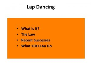 Lap Dancing What Is It The Law Recent