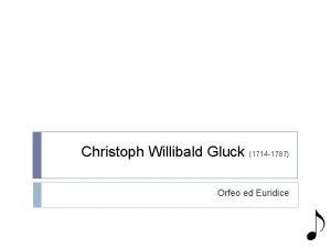 Christoph Willibald Gluck 1714 1787 Orfeo ed Euridice