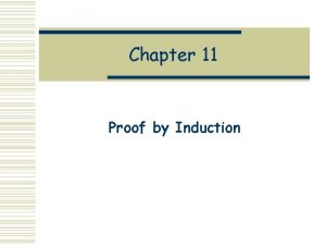 Chapter 11 Proof by Induction Induction and Recursion