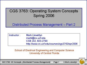 CGS 3763 Operating System Concepts Spring 2006 Distributed