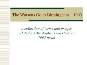 The Watsons Go to Birmingham 1963 a collection