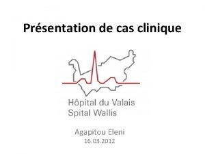Prsentation de cas clinique Agapitou Eleni 16 03