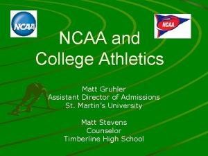 NCAA and College Athletics Matt Gruhler Assistant Director